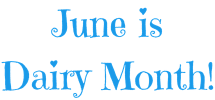 sign that says June Is Dairy Month