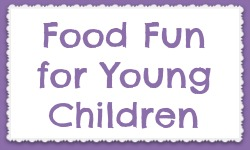 Food Fun for Young Children Recipes