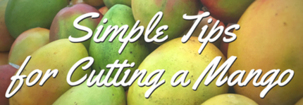 mangos displaying the words simple tips for cutting a mango